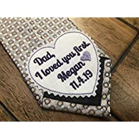 Dad I loved you first Embroidered Heart Tie Patch with your own Personalization, Father of the Bride Wedding Suit Label with Iron On or Sew On options