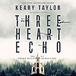Three Heart Echo | Keary Taylor