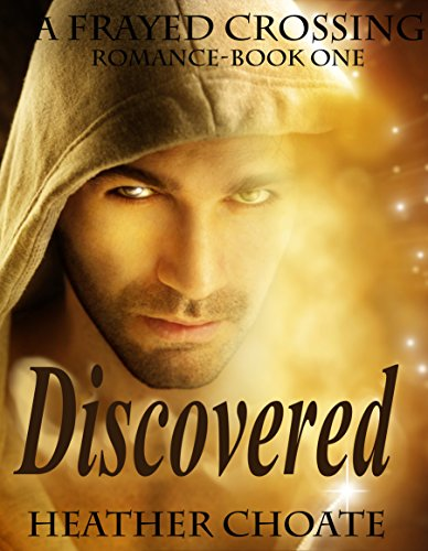 Frayed Crossing: Discovered (A paranormal romance)