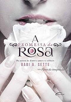A Promessa da Rosa por [Sette, Babi A.]