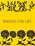 Badass For Life: 2019 - 2023 Planner 5 Years 60 Months Weekly Calendar Organizer For Daily Personal, Holidays and Work Schedule Events With Essential ... Notes Sections - Yellow Black Rose Pattern