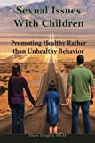 img - for Sexual Issues with Children: Promoting Healthy Behavior Rather than Unhealthy Behavior (The Success Series) (Volume 2) book / textbook / text book