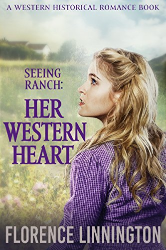 Seeing Ranch: Her Western Heart (A Western Historical Romance Book) cover