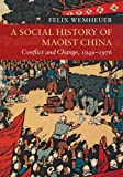 A Social History of Maoist China: Conflict and Change, 1949-1976 (New Approaches to Asian History)