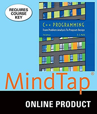 MindTap Computer Science for Malik's C++ Programming: From Problem Analysis to Program Design, 7th Edition