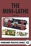 Mini-lathe (Workshop Practice, Band 43)