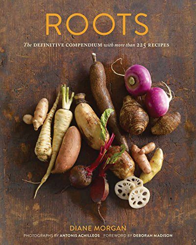 Roots: The Definitive Compendium with more than 225 Recipes by [Morgan, Diane]