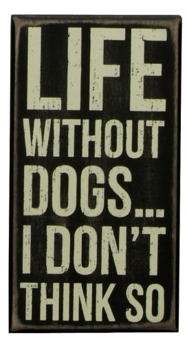 Dog Holiday Sign (Primitives by Kathy Box Sign, 4 by 7.5-Inch, Life without Dogs)
