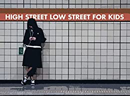 HIGH STREET LOW STREET FOR KIDS by [MATTT, DAYV]