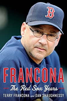 Francona: The Red Sox Years by [Francona, Terry, Shaughnessy, Dan]