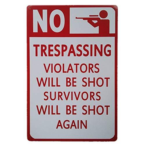 TISOSO No Trespassing Violators Will Be Shot Survivors Will Be Shot Again Secutity Warning Signs Funny Gun Signs Retro Vintage Bar Metal Sign 8 X 12 ()