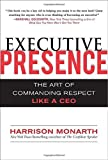 img - for Executive Presence: The Art of Commanding Respect Like a CEO by Monarth, Harrison 1st edition (2009) Hardcover book / textbook / text book
