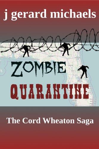 [Zombie Quarantine: The Cord Wheaton Saga] (Zombie Quarantine)
