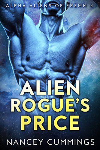 Alien Rogue's Price: Alpha Alien Romance (Alpha Aliens of Fremm Book 4) by [Cummings, Nancey]