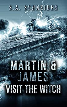 Martin & James Visit The Witch: a Martin & James cozy action spy thriller (Martin & James Case Files Book 4) by [Schneider, S.A.]