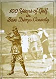 100 Years of Golf in San Diego County, Norrie West, 0965959708