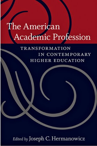 The American Academic Profession: Transformation in Contemporary Higher Education