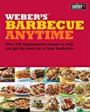 Weber's Barbecue Anytime: Over 150 Delicious Barbecue Recipes to Suit Any Occasion