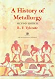 A History of Metallurgy (3rd Edition)