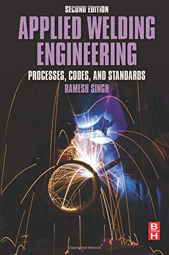 Applied Welding Engineering: Processes, Codes, and ()