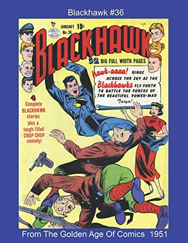 Blackhawk #36 -- From The Golden Age Of Comics 1951 (Golden Age Reprints by StarSpan)