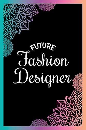 Future Fashion Designer Fashion Designer Notebook Journal Appreciation Graduation Gifts For Fashion Designing Students Boys Girls Publications Adam Davidson 9798653736391 Amazon Com Books