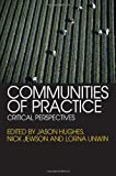 Communities of Practice : Critical Perspectives, , 0415364736
