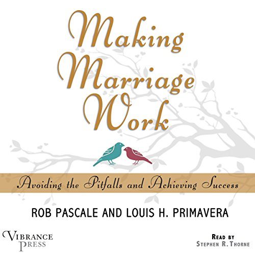 Making Marriage Work: Avoiding the Pitfalls and Achieving Success Audiobook [Free Download by Trial] thumbnail