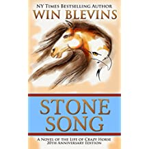 Stone Song: A Novel of the Life of Crazy Horse