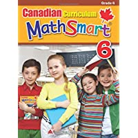 Canadian Curriculum MathSmart 6: A concise Grade 6 math workbook packed with practice, explanations, and tips