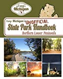 Camp Michigan s Unofficial State Park Handbook: Northern Lower Peninsula