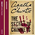 The Secret of Chimneys Hörbuch von Agatha Christie Gesprochen von: Hugh Fraser