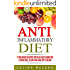 Anti-Inflammatory Diet: 77 Delicious Recipes with an Easy Guide for a Pain Free, Clean and Healthy Feeling (Cookbook)