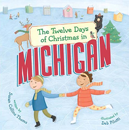 The Twelve Days of Christmas in Michigan (The Twelve Days of Christmas in - Michigan Is For M