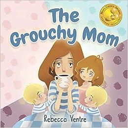 Amazon Com The Grouchy Mom 9781722041809 Rebecca Ventre Darya