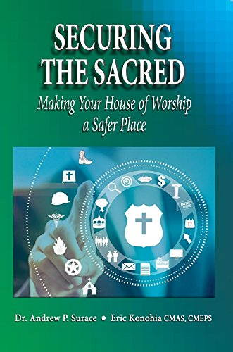 Securing the Sacred: Making Your House of Worship a Safer Place by [Surace,  Dr. Andrew P.]