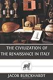 The Civilization of the Renaissance in Italy, Jacob Burckhardt, 1484844815