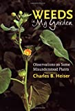 Weeds in My Garden, Charles B. Heiser, 0881925624