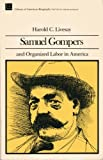 img - for Samuel Gompers and Organized Labor In America by Harold Livesay (1978-05-03) book / textbook / text book