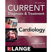 Current Diagnosis and Treatment Cardiology, Fifth Edition (Current Diagnosis & Treatment) (English Edition)