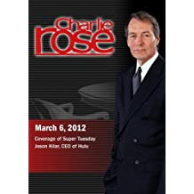 Charlie Rose - Coverage of Super Tuesday / Jason Kilar, CEO of Hulu