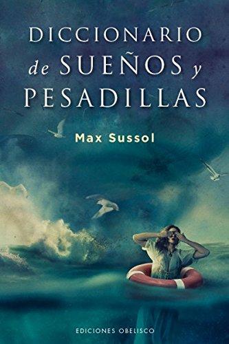 Diccionario de suenos y pesadillas (Spanish Edition) (De Suenos Diccionario Los)