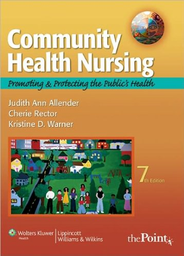 Community Health Nursing (text only) 7th (Seventh) edition by J. A. Allender ,C.Rector ,K.Warner