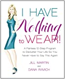 I Have Nothing to Wear!, Jill Martin and Dana Ravich, 1605290777