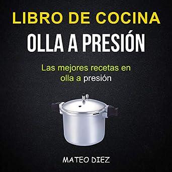 Amazon.com: Libro de cocina: Olla a Presión [Cookbook ...