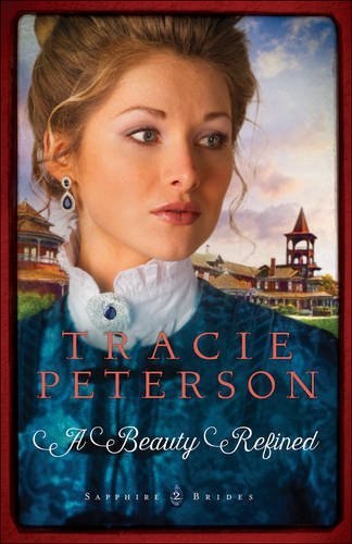 A Beauty Refined (Sapphire Brides) (Florida Sapphire Series)