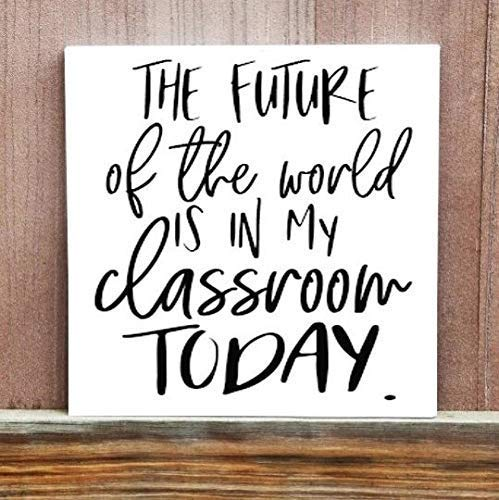Burkewrusk Classroom Decor Classroom The Future of The World is in My Classroom Today Gift for Teacher Teacher Gift from Student Wood Hand Painted Art Sign