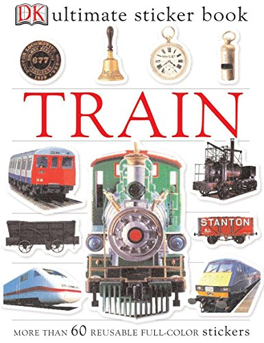 Ultimate Sticker Book: Train: More Than 60 Reusable Full-Color Stickers ()