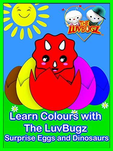 - Learn Colours with The LuvBugz Surprise Eggs and Dinosaurs