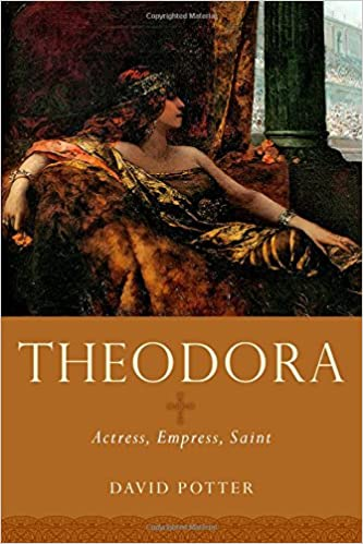 Theodora : actress, empress, saint